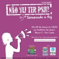 """8º Encontro de Valorização da Mulher abre segundo ano da campanha """"Não Vai Ter Psiu!"""" nesta quinta"""