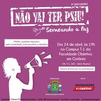 """9º Encontro de Valorização da Mulher da campanha """"Não Vai Ter Psiu!"""" será na próxima terça-feira"""
