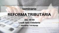 Câmara Federal realiza seminário sobre Reforma Tributária em Goiânia