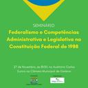 Câmara realiza seminário aberto sobre Federalismo e Competências Administrativa e Legislativa na Constituição Federal